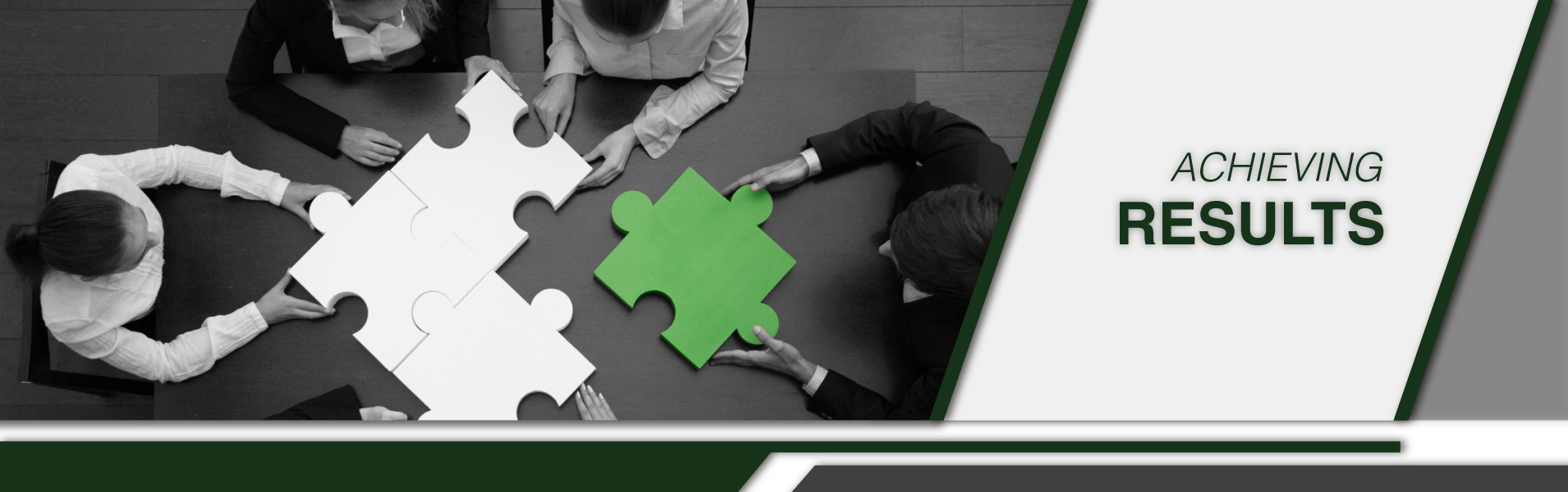 Five people sitting around a table putting together four puzzle pieces, one of which is green. Text to the right reads Achieving Results.